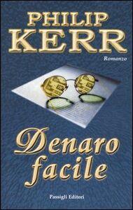 Libro Denaro facile Philip Kerr
