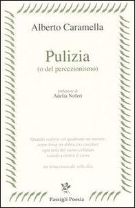 Libro Pulizia (o del percezionismo) Alberto Caramella