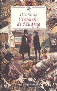 Libro Cronache di Mudfog Charles Dickens