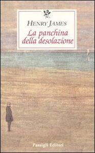 Libro La panchina della desolazione Henry James