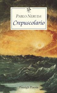 Libro Crepuscolario Pablo Neruda