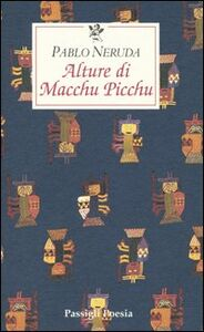 Libro Alture di Macchu Picchu Pablo Neruda