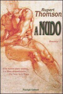 Foto Cover di A nudo, Libro di Rupert Thomson, edito da Passigli