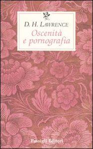 Foto Cover di Oscenità e pornografia, Libro di David H. Lawrence, edito da Passigli
