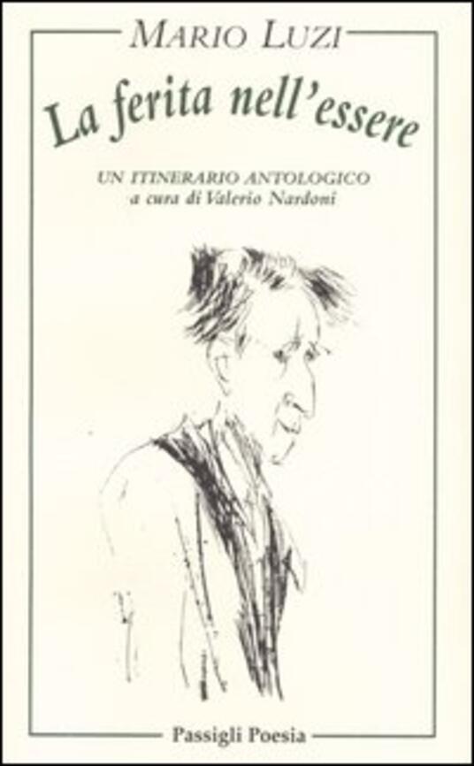 La ferita nell'essere. Un itinerario antologico - Mario Luzi - copertina