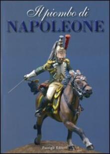 Milanospringparade.it Il piombo di Napoleone. La Grande Armée nei soldatini della collezione Predieri Image