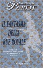 Libro Il fantasma della Rue Royale Jean-François Parot