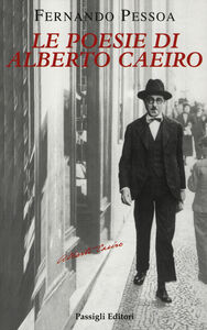 Libro Le poesie di Alberto Caeiro. Testo portoghese a fronte Fernando Pessoa