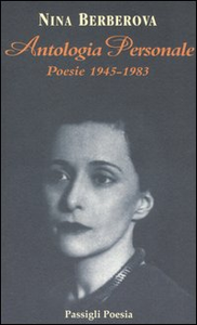 Libro Antologia personale. Poesie 1945-1983. Testo russo a fronte Nina Berberova