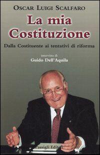 La mia Costituzione. Dalla Costituente al referendum 2006