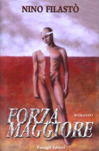 Foto Cover di Forza maggiore, Libro di Nino Filastò, edito da Passigli