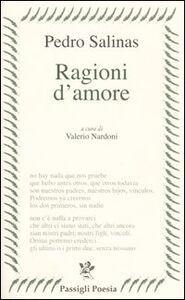 Libro Ragioni d'amore. Testo spagnolo a fronte Pedro Salinas