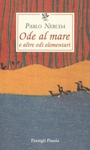 Libro Ode al mare e altre odi elementari. Testo spagnolo a fronte Pablo Neruda