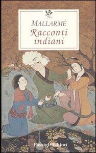 Libro Racconti indiani. Testo francese a fronte Stéphane Mallarmé