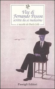 Libro Vite di Fernando Pessoa scritte da sé medesimo