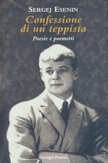 Confessione di un teppista. Poesie e poemetti - Sergej Esenin - copertina