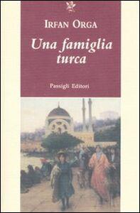 Libro Una famiglia turca Irfan Orga