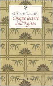 Libro Cinque lettere dall'Egitto Gustave Flaubert