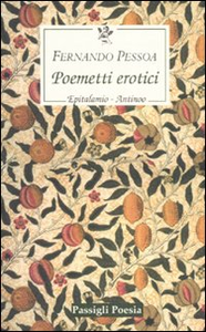 Libro Poemetti erotici: Epitalamio-Antinoo. Testo inglese a fronte Fernando Pessoa