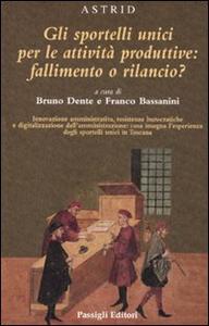 Libro Gli sportelli unici per le attività produttive: fallimento o rilancio?