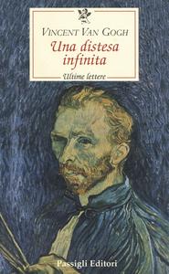 Libro Una distesa infinita Vincent Van Gogh