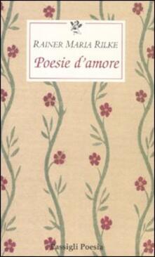 Poesie d'amore. Testo tedesco a fronte - Rainer Maria Rilke - copertina