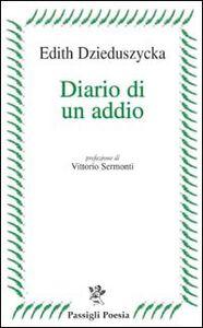 Foto Cover di Diario di un addio, Libro di Edith Dzieduszycka, edito da Passigli