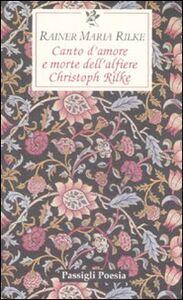 Libro Canto d'amore e morte dell'alfiere Christoph Rilke. Testo tedesco a fronte Rainer M. Rilke