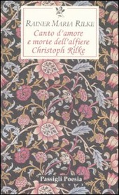 Canto d'amore e morte dell'alfiere Christoph Rilke. Testo tedesco a fronte