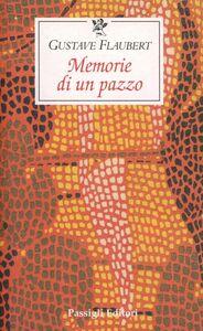 Libro Memorie di un pazzo Gustave Flaubert