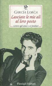 Libro Lasciate le mie ali al loro posto Federico García Lorca