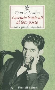 Lasciate le mie ali al loro posto - Federico García Lorca - copertina