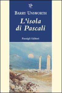 Libro L' isola di Pascali Barry Unsworth