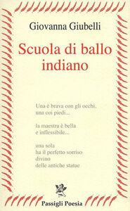 Libro Scuola di ballo indiana Giovanna Giubelli