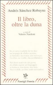 Libro Il libro, oltre la duna Andrés Sánchez Robayna