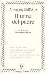 Libro Il tema del padre Antonietta Dell'Arte