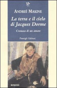 Libro La terra e il cielo di Jacques Dorme Andreï Makine