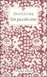 Libro Un piccolo eroe Fëdor Dostoevskij