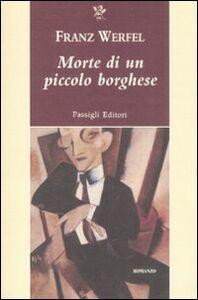Foto Cover di Morte di un piccolo borghese, Libro di Franz Werfel, edito da Passigli