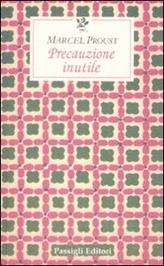 Libro Precauzione inutile Marcel Proust
