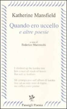 «Quando ero uccello» e altre poesie. Testo inglese a frone - Katherine Mansfield - copertina