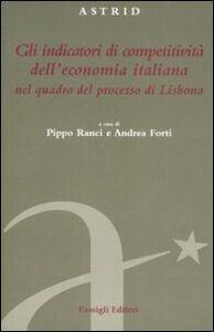 Foto Cover di Gli indicatori di competività dell'economia italiana nel quadro del processo di Lisbona, Libro di  edito da Passigli