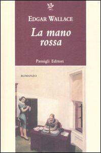 Libro La mano rossa Edgar Wallace