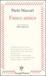 Libro Fuoco amico Paolo Maccari
