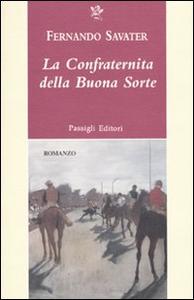 Libro La confraternita della buona sorte Fernando Savater