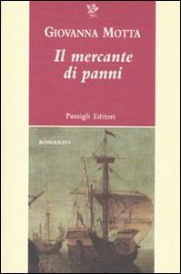 Libro Il mercante di panni Giovanna Motta