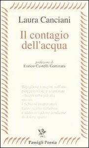 Foto Cover di Il contagio dell'acqua, Libro di Laura Canciani, edito da Passigli