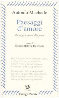 Paesaggi d'amore. Poesie per Leonor e altre poesie. Testo spagnolo a fronte