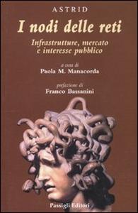 Libro I nodi delle reti. Infrastrutture, mercato e interesse pubblico