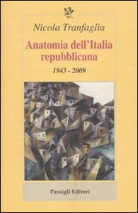Libro Anatomia dell'Italia repubblicana. 1943-2009 Nicola Tranfaglia